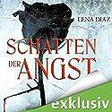 Schatten der Angst Hörbuch von Lena Diaz Gesprochen von: Christiane Marx
