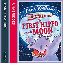 The First Hippo on the Moon (       UNABRIDGED) by David Walliams Narrated by David Walliams