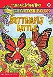 Butterfly Battle (Turtleback School  &  Library Binding Edition) (Magic School Bus Science Chapter Books (Pb))