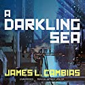A Darkling Sea (       UNABRIDGED) by James L. Cambias Narrated by Patrick Lawlor