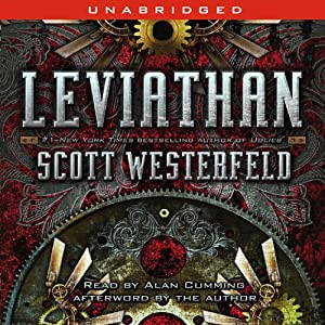 Leviathan (       UNABRIDGED) by Scott Westerfeld Narrated by Alan Cumming