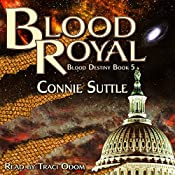 Blood Royal: Blood Destiny, Book 5 | Connie Suttle