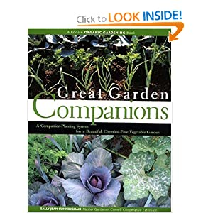 Great Garden Companions A Companion Planting System For A Beautiful Chemical Free Vegetable Garden