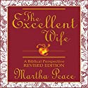 The Excellent Wife: A Biblical Perspective (       UNABRIDGED) by Martha Peace Narrated by Tamara Adams