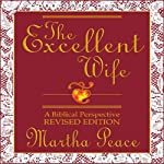 The Excellent Wife: A Biblical Perspective | Martha Peace