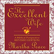 The Excellent Wife: A Biblical Perspective | [Martha Peace]