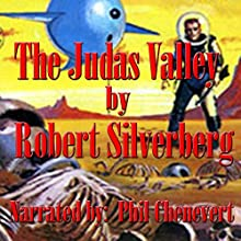 The Judas Valley (       UNABRIDGED) by Robert Silverberg Narrated by Phil Chenevert
