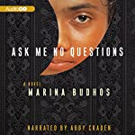 Ask Me No Questions | Marina Budhos