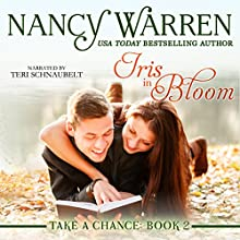 Iris in Bloom: Take a Chance, Book 2 (       UNABRIDGED) by Nancy Warren Narrated by Teri Schnaubelt