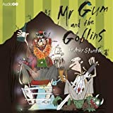 Mr Gum and the Goblins (BBC Audio) by Stanton, Andy on 05/05/2011 unknown edition