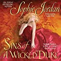 Sins of a Wicked Duke (       UNABRIDGED) by Sophie Jordan Narrated by Emily Gray