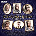 Gloomsbury: Series 2 Radio/TV Program by Sue Limb Narrated by  full cast, Miriam Margolyes, Alison Steadman