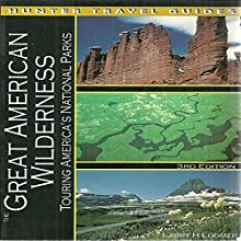Great American Wilderness: Touring America's National Parks Audiobook by Larry Ludmer Narrated by Neil Reeves