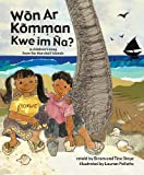 img - for Won Ar Komman Kwe Im Na? A Children's Song From the Marshall Islands book / textbook / text book