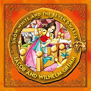 Snow White and the Seven Dwarfs | [Jacob Grimm, Wilhelm Grimm]