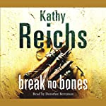 Break No Bones: Temperance Brennan, Book 9 (       ABRIDGED) by Kathy Reichs Narrated by Dorothy Berryman