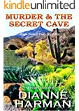 Murder & The Secret Cave: High Desert Cozy Mystery