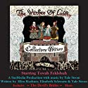 The Witches of Lublin - Collectors Edition (includes The Devil's Brides Music) (       UNABRIDGED) by Ellen Kushner, Elizabeth Schwartz, Yale Strom Narrated by Ellen Kushner, Miriam Margolyes, Neil Gaiman, Simon Jones, Barbara Rosenblat