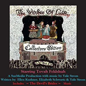 The Witches of Lublin - Collectors Edition (includes The Devil's Brides Music) | [Ellen Kushner, Elizabeth Schwartz, Yale Strom]