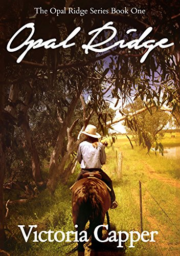 Pride and Prejudice meets the Australian outback…  Victoria Capper's intriguing and steamy romance Opal Ridge (The Opal Ridge Series Book 1)