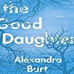 The Good Daughter | Alexandra Burt