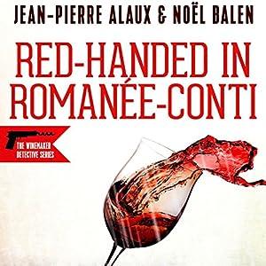 Red-handed in Romanée-Conti (Flagrant Délit à la Romanée-Conti) Audiobook