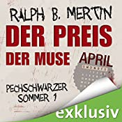 Der Preis der Muse. April (Pechschwarzer Sommer 1) | Ralph B. Mertin