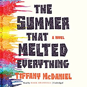 The Summer That Melted Everything Audiobook by Tiffany McDaniel Narrated by Mark Bramhall