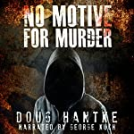 No Motive for Murder | Doug Hantke