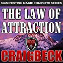 The Law of Attraction: The Secret to Manifesting Magic, Money and Love Audiobook by Craig Beck Narrated by Craig Beck