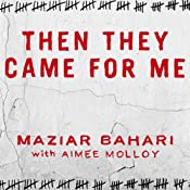 Then They Came for Me: A Family's Story of Love, Captivity, and Survival | [Maziar Bahari, Aimee Molloy]