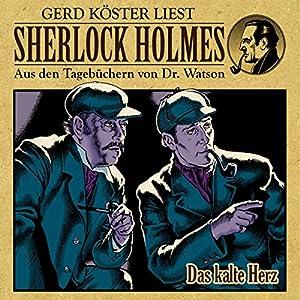 Das kalte Herz (Sherlock Holmes: Aus den Tagebüchern von Dr. Watson) Hörbuch