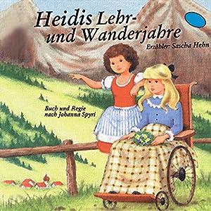 Heidis Lehr- und Wanderjahre Hörbuch