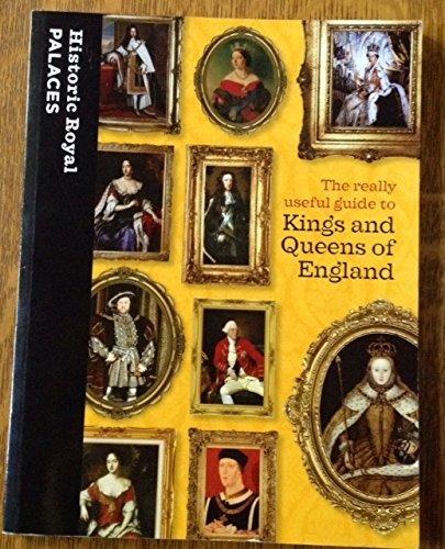 A Really Useful Guide to Kings and Queens of England