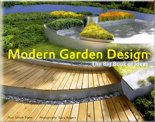 Modern Garden Design: The Big Book of Ideas