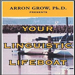 Your Linguistic Lifeboat: How to Travel the World without the Words | [Arron Parnell Grow]