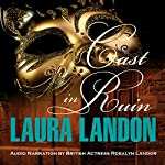 Cast in Ruin: Cast in Scandal, Book 2 | Laura Landon