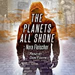 The Planets All Shone | Nora Fleischer