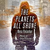The Planets All Shone | [Nora Fleischer]