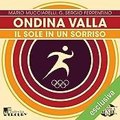 Ondina Valla: Il sole in un sorriso (Olimpicamente) | Mario Mucciarelli, G. Sergio Ferrentino