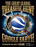 The Great Global Treasure Hunt on Google Earth: The Interactive Puzzle Quest for Solid Gold Treasure