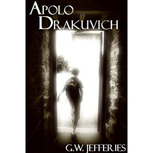 Free Kindle Book: Apolo Drakuvich, by G.W. Jefferies. Publication Date: February 17, 2011