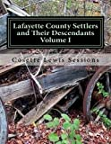 img - for Lafayette County Settlers And Their Descendants, Volume I (Volume 1) book / textbook / text book