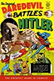 The Original Daredevil Archives Volume 1: Daredevil Battles Hitler (Original Dardevil Archives)