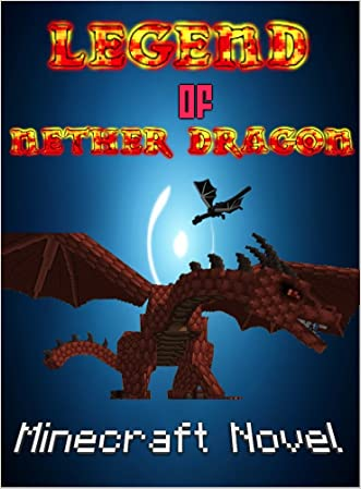 Minecraft: Legend Of Nether Dragon: Herobrine And Nether Dragon (Monsters Series Book 4)
