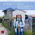 Ich bin dann mal weg: Meine Reise auf dem Jakobsweg Hörbuch von Hape Kerkeling Gesprochen von: Hape Kerkeling