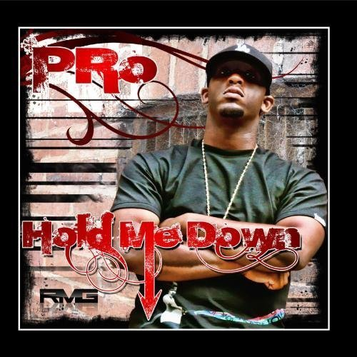 Hold Me Down by Pro