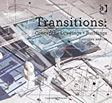 Transitions: Concepts + Drawings + Buildings (Design Research in Architecture)