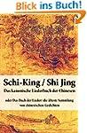 Schi-King / Shi Jing - Das kanonische...