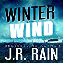 Winter Wind (       UNABRIDGED) by J.R. Rain Narrated by Dave Wright